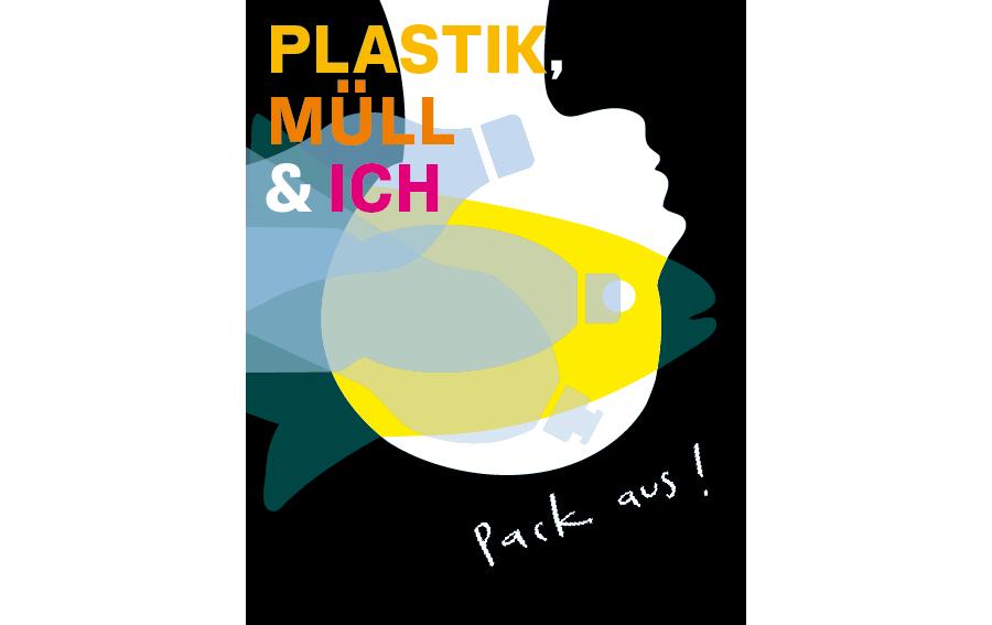 Pack aus! Plastik, Müll & ich